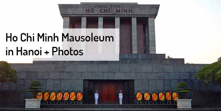 HO CHI MINH MAUSOLEUM in Hanoi + Photos + Map Northern Vietnam