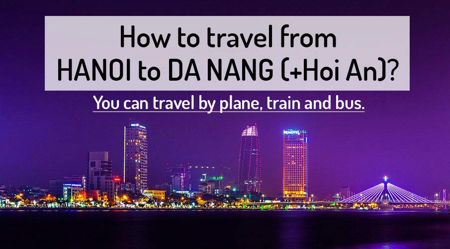 How To Get From Hanoi To Da Nang And Hoi An