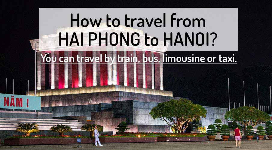 ᐈ How to get from HAI PHONG to HANOI (2019)? | Northern Vietnam