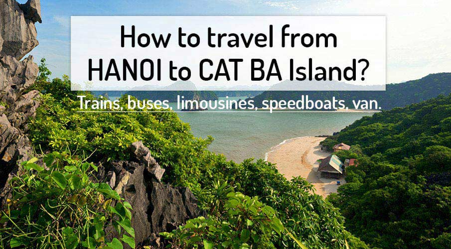 How To Get From Hanoi To Cat Ba Island 2018 Northern