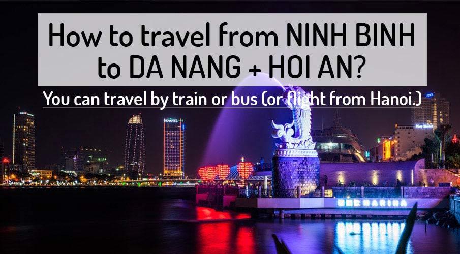 How to get from Ninh Binh to Hoi An (Da Nang)