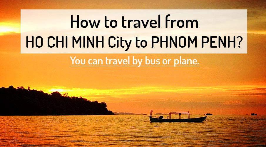 How to get from Ho Chi Minh City (Saigon) to Phnom Penh