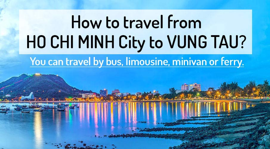 ᐈ How To Get From Ho Chi Minh To Vung Tau 2019 Northern Vietnam