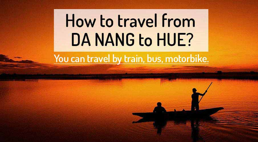 How to get from Da Nang to Hue by bus/train