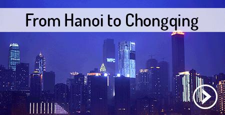 from-hanoi-to-chongqing-china