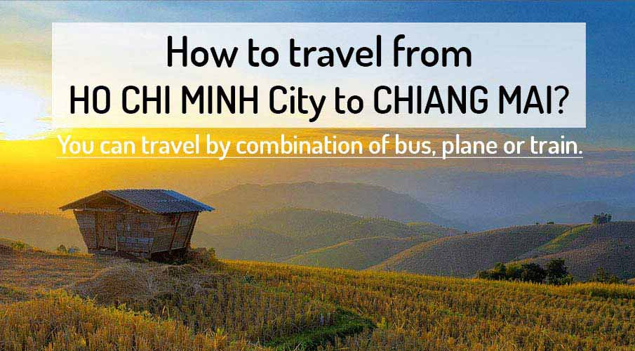 How to get from Ho Chi Minh City to Chiang Mai