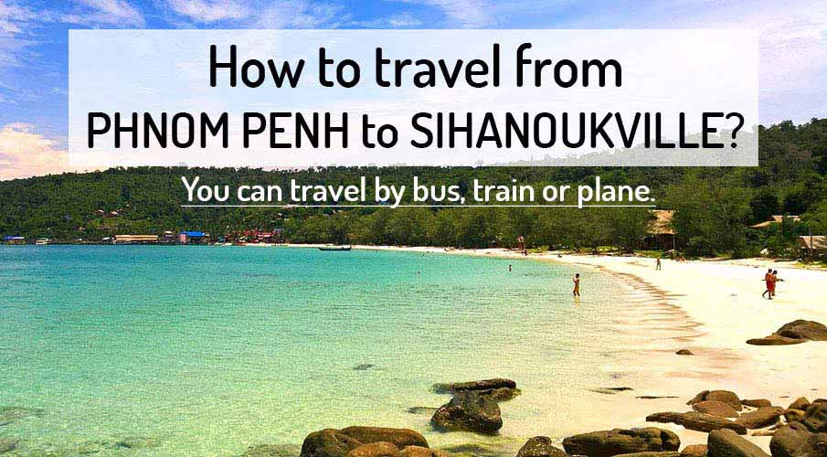 How To Get From Phnom Penh To Sihanoukville Northern