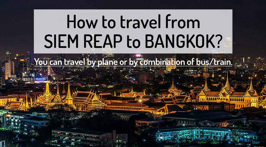 How to get from Siem Reap to Bangkok
