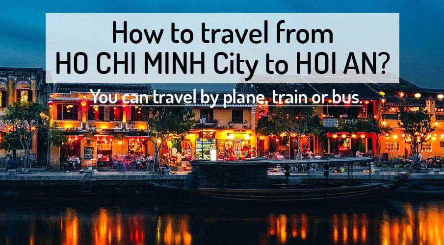 How to get from Ho Chi Minh City to Hoi An
