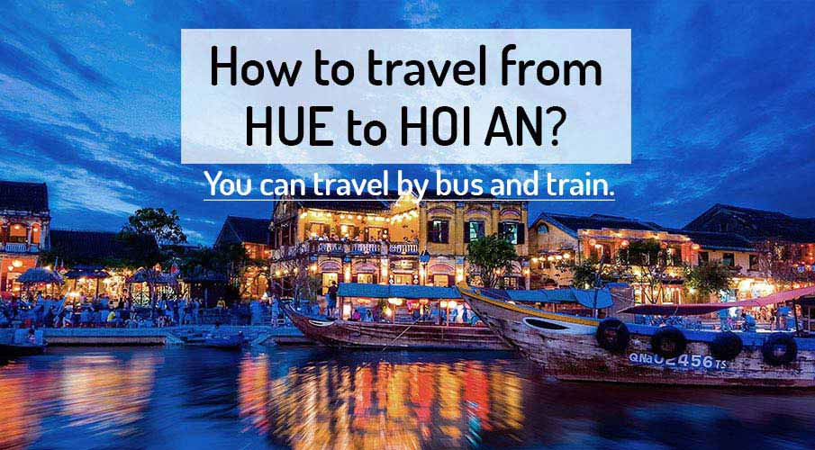 How To Get From Hue To Hoi An Or Da Nang