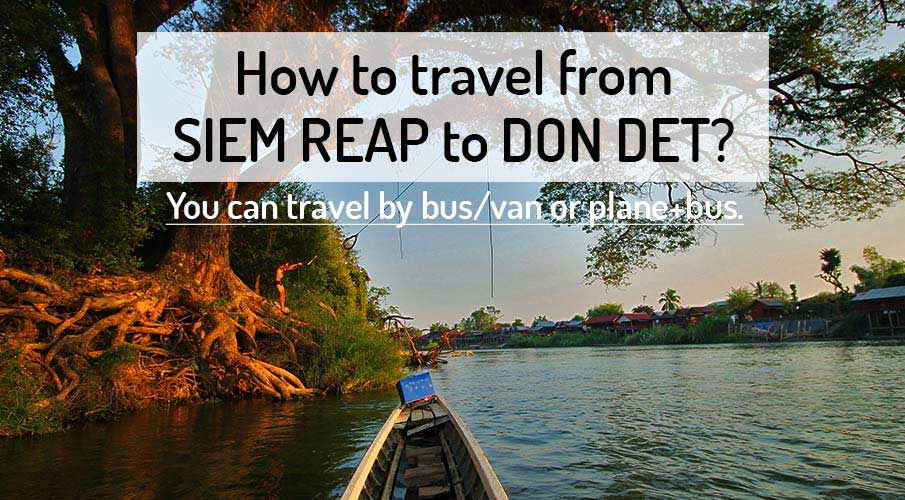 How to get from Siem Reap to Don Det