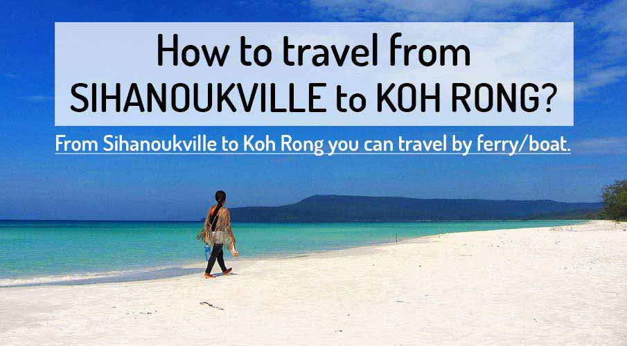 How to get from Sihanoukville to Koh Rong Island