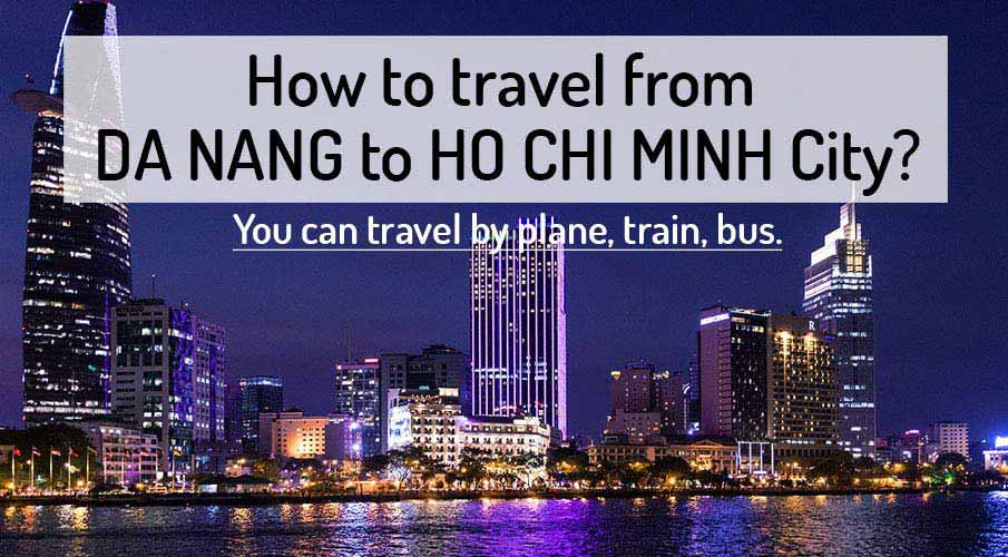 How to get from Da Nang to Ho Chi Minh City (Saigon)
