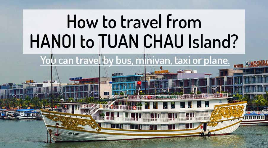 How to get from Hanoi to Tuan Chau Island