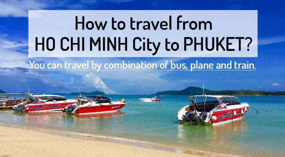 How to get from Ho Chi Minh City to Phuket
