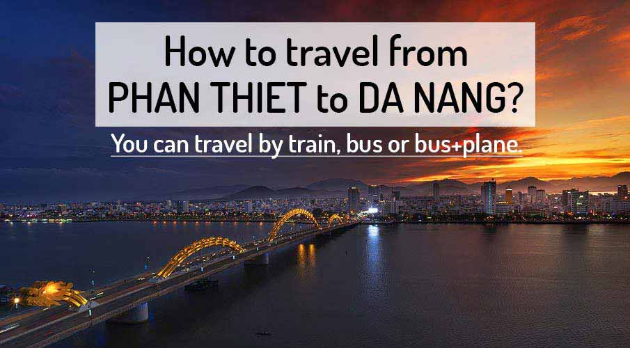 How to get from Phan Thiet to Da Nang