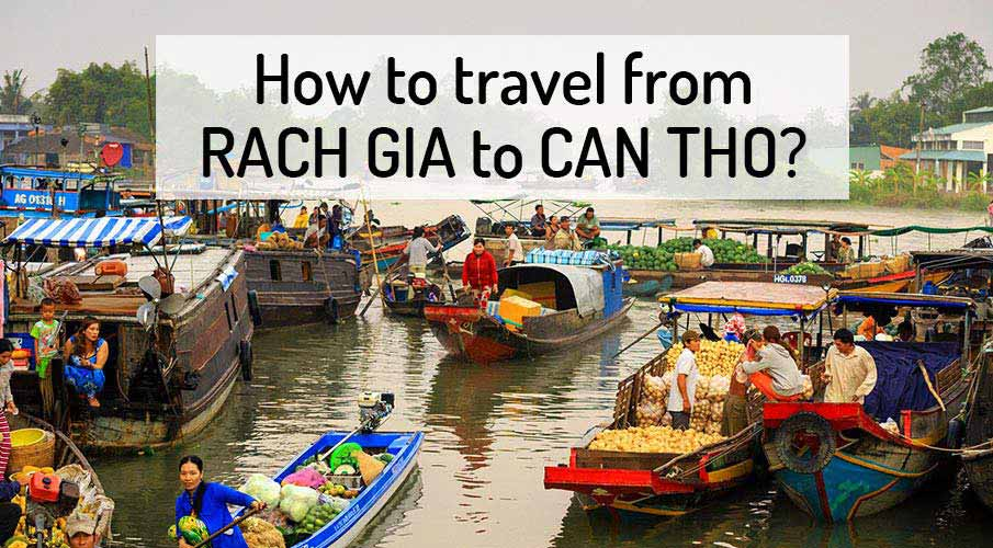 How to get from Rach Gia to Can Tho