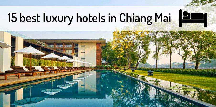 15 Best Luxury Hotels Resorts In Chiang Mai 2018