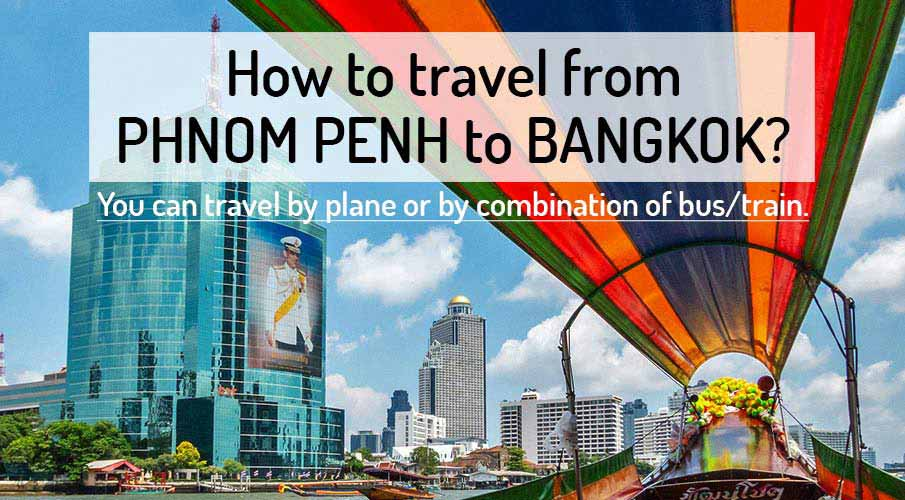 How to get from Phnom Penh to Bangkok