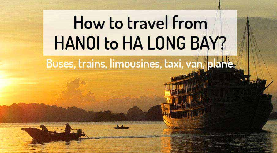 How to get from Hanoi to Ha Long Bay