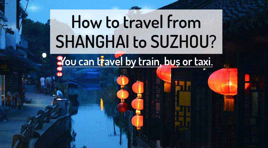 How to get from Shanghai to Suzhou
