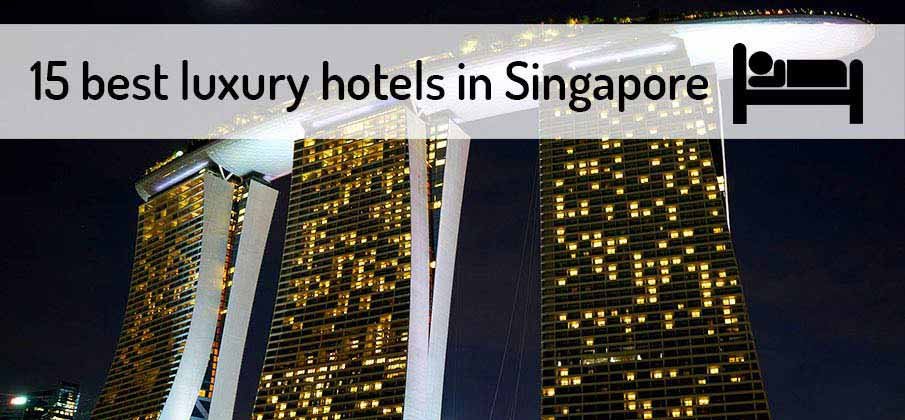 15 Best Luxury 5 Star Hotels In Singapore 2018 Northern Vietnam