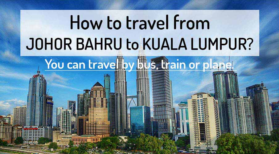 How to get from Johor Bahru to Kuala Lumpur