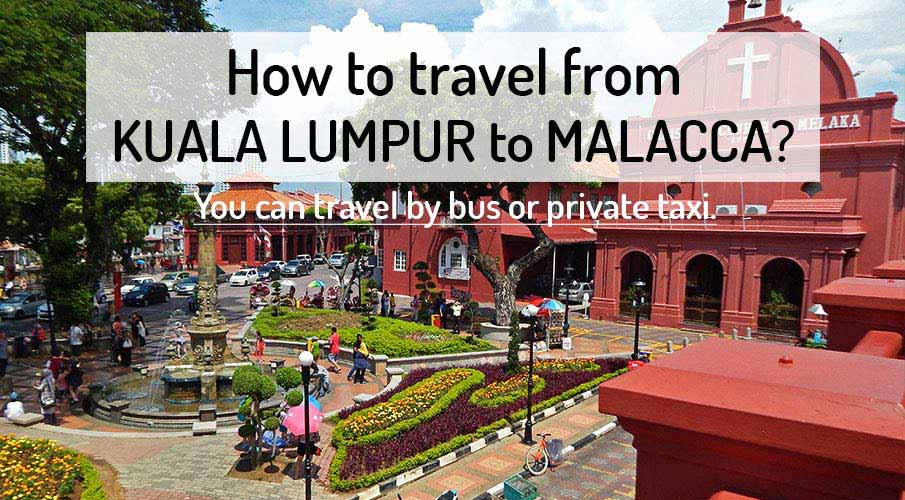 How to get from Kuala Lumpur to Malacca