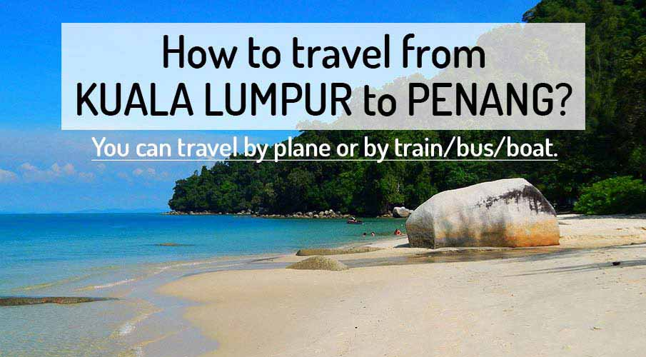 How to get from Kuala Lumpur to Penang