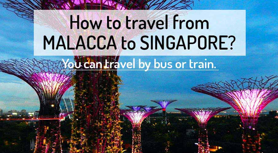 How to get from Malacca to Singapore