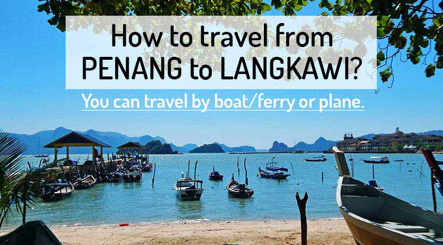 How to get from Penang to Langkawi