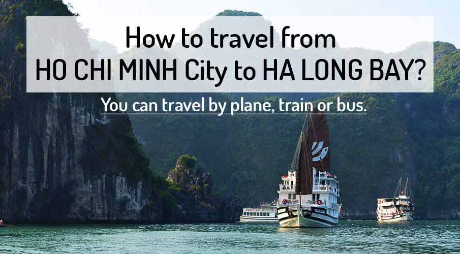 How to get from Ho Chi Minh City to Ha Long Bay