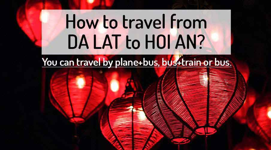 How to get from Da Lat to Hoi An