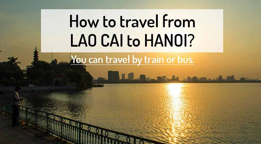 How to get from Lao Cai to Hanoi