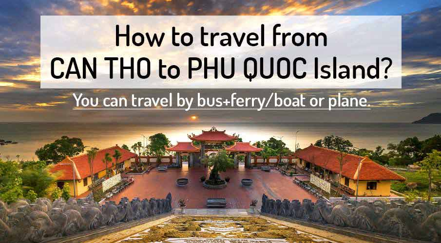 How to get from Can Tho to Phu Quoc Island