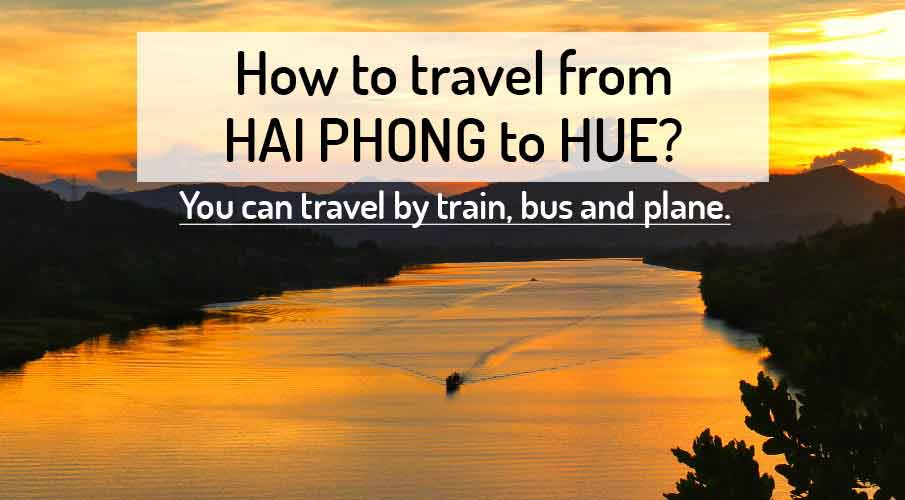 How to get from Hai Phong to Hue?