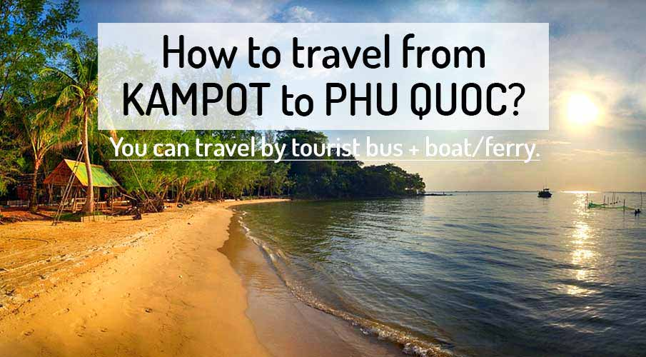 kampot-to-phu-quoc-island-transport