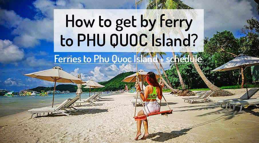 Ferry to Phu Quoc Island + Schedule