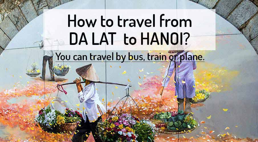 How to get from Da Lat to Hanoi