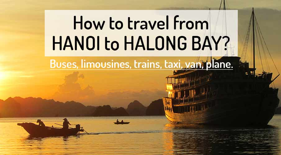 How to travel from Hanoi to Halong Bay
