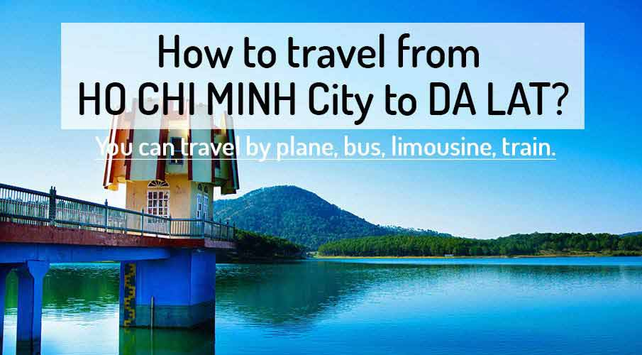 How to get from Ho Chi Minh City to Da Lat