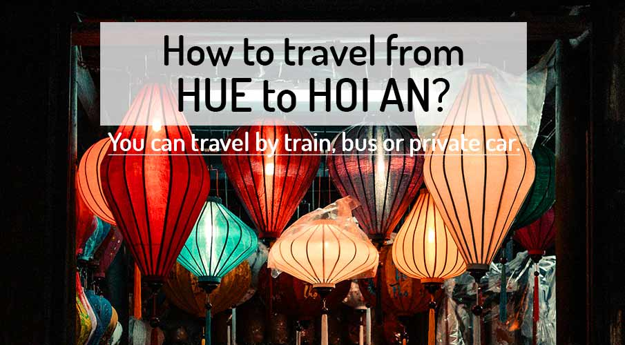 How to get from Hue to Hoi An (Da Nang)