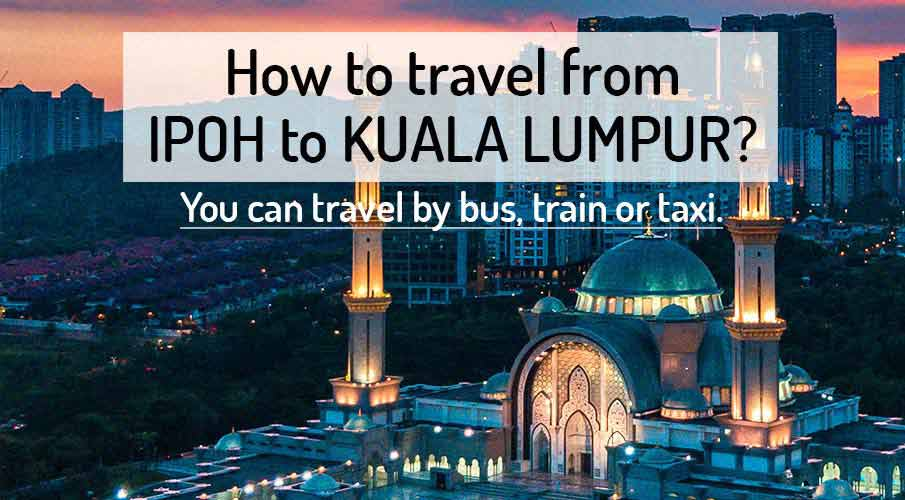 How to get from Ipoh to Kuala Lumpur