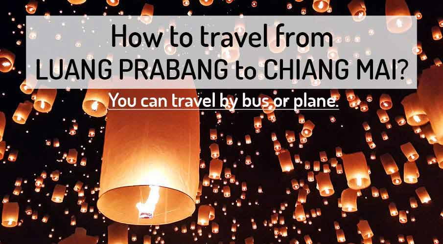 How to get from Luang Prabang to Chiang Mai