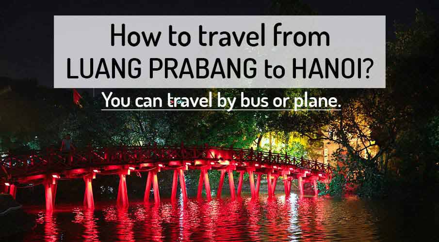 How to get from Luang Prabang to Hanoi