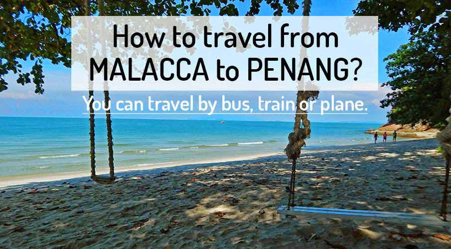 How to get from Malacca to Penang