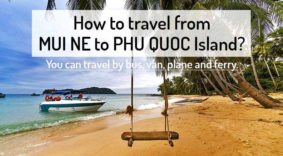 How to get from Mui Ne to Phu Quoc Island