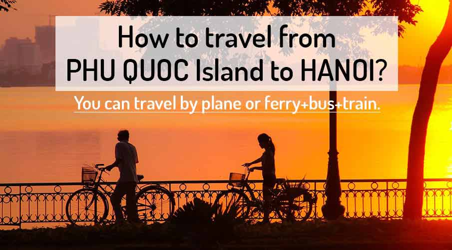 How to get from Phu Quoc Island to Hanoi