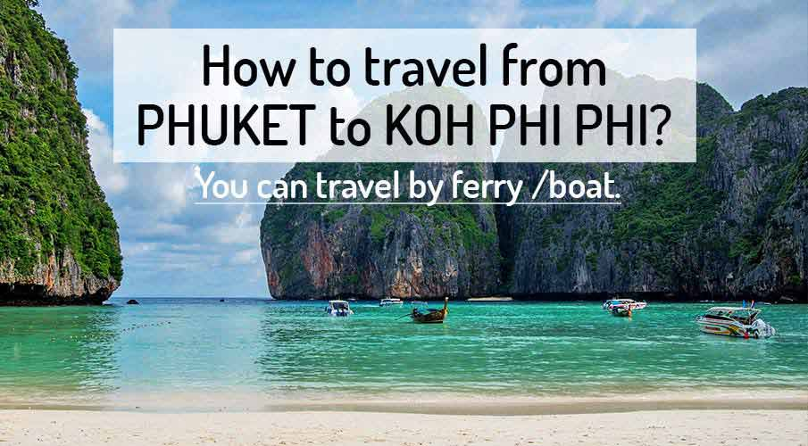 How to get from Phuket to Koh Phi Phi