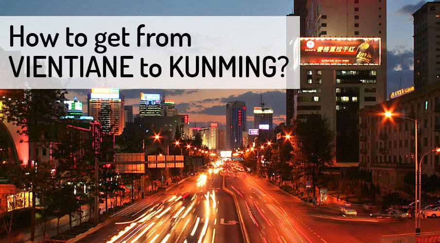 How to get from Vientiane to Kunming